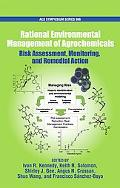 Rational Environmental Management of Agrochemicals: Risk Assessment, Monitoring, and Remedia...