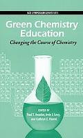 Green Chemistry Education: Changing the Course of Chemistry