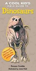 Cool Kid's Field Guide to Dinosaurs, A (Cool Kid's Field Guides)