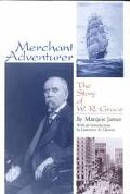 Merchant Adventurer The Story of W.R. Grace