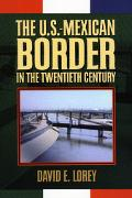 U.S.-Mexican Border in the Twentieth Century A History of Economic and Social Transformation