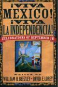 Viva Mexico! Viva LA Independencia! Celebrations of September 16