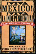 Viva Mexico! Viva LA Independencia! Celebrations of September 16