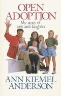 Open Adoption: My Story of Love and Laughter - Ann Kiemel Anderson - Paperback