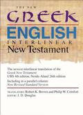New Greek-English Interlinear New Testament A New Interlinear Translation of the Greek New T...