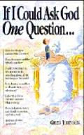 If I Could Ask God One Question - Greg Johnson - Paperback