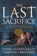 Last Sacrifice Hank Hanegraaff, Sigmund Brouwer