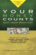 Your Money Counts The Biblical Guide to Earning, Spending, Saving, Investing, Giving, and Ge...
