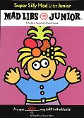 Super Silly Mad Libs Junior World's Greatest Word Game
