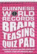 Guinness World Records Brain Teasing Quiz Pad Packed Full of Quizzes, Questions, Puzzles, an...