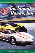 Go, Speed Racer, Go! (Speed Racer Series)