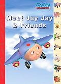 Jay Jay the Jet Plane Meet Jay Jay & His Friends