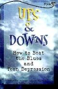 Ups and Downs: How to Beat the Blues and Teen Depression