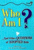 Who Am I?: And Other Questions of Adopted Kids, Vol. 1
