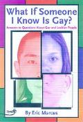 What If Someone I Know Is Gay? Answers to Questions About Gay and Lesbian People
