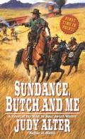 Sundance, Butch and Me