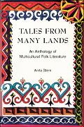 Tales from Many Lands An Anthology of Multicultural Folk Literature