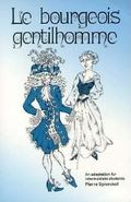 Le Bourgeois Gentilehomme: Intermediate Through Advanced (French Edition)