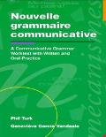 Nouvelle Grammaire Communicative A Communicative Grammar Worktext With Written and Oral Prac...