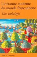 Litterature Moderne Du Monde Francophone Une Anthologie
