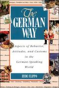 German Way Aspects of Behavior, Attitudes, and Customs in the German-Speaking World