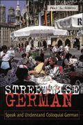 Streetwise German Speaking and Understanding Colloquial German