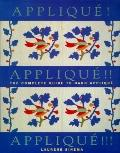 Applique! Applique! Applique!: The Complete Guide to Hand Applique - Laurene Sinema - Paperback