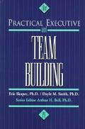 Practical Executive and Team-Building