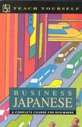 Business Japanese A Complete Course for Beginners