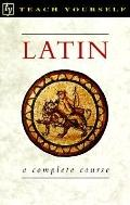 Teach Yourself Latin: A Complete Course - Gavin Betts - Paperback