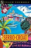 Serbo-Croat A Complete Course for Beginners