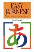 Easy Japanese A Guide to Spoken and Written Japanese