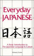 Everyday Japanese A Basic Introduction to the Japanese Language & Culture
