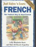 Just Listen 'N Learn French The Fastest Way to Real French