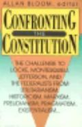 Confronting the Constitution: The Challenge to Locke, Montesquieu, Jefferson, and the Federa...