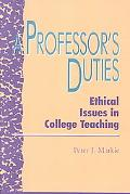 Professor's Duties Ethical Issues in College Teaching