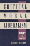 Critical Moral Liberalism Theory and Practice