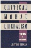 Critical Moral Liberalism: Theory and Practice (Studies in Social, Political, and Legal Phil...