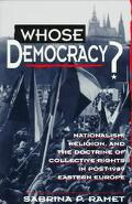 Whose Democracy? Nationalism, Religion, and the Doctrine of Collective Rights in Post-1989 E...