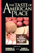 Taste of American Place A Reader on Regional and Ethnic Foods