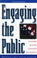Engaging the Public How Government and the Media Can Reinvigorate American Democracy