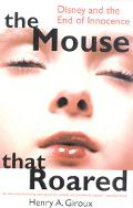 Mouse That Roared Disney and the End of Innocence