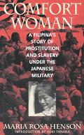 Comfort Woman A Filipina's Story of Prostitution and Slavery Under the Japanese Military