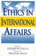 Ethics in International Affairs Theories and Cases