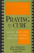 Praying for a Cure When Medical and Religious Practices Conflict