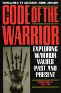 Code Of The Warrior Exploring Warrior Values Past And Present