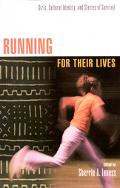 Running for Their Lives Girls, Cultural Identity, and Stories of Survival