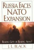 Russia Faces NATO Expansion Bearing Gifts or Bearing Arms?