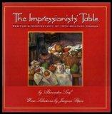 Impressionists' Table: Gastronomy and Recipes of 19th-Century France, Vol. 1