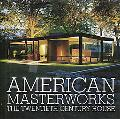 American Masterworks: The Twentieth-Century House